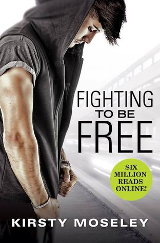 Fighting to Be Free by Kirsty Moseley