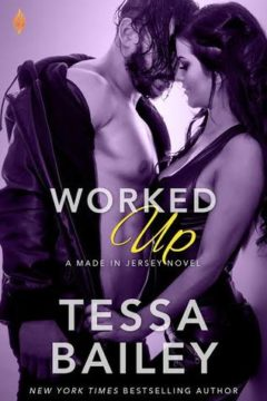 {Review} Worked Up by Tessa Bailey @mstessabailey @BrazenBooks