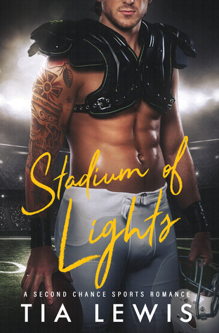 Stadium of Lights: A Second Chance Sports Romance by Tia Lewis