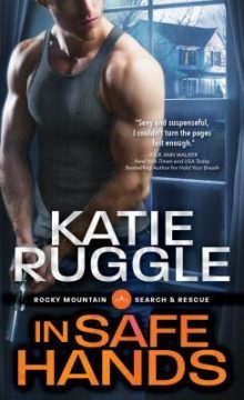 {Excerpt+Series Giveaway} In Safe Hands by @KatieRuggle @SourcebooksCasa