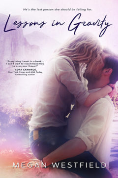 {Brief Review+Excerpt+Giveaway} Lessons in Gravity by Megan Westfield @MegWestfield @EPEmbrace