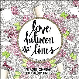 {Release Day Giveaway} LOVE BETWEEN THE LINES: An Adult Coloring Book for Book Lovers by Christina Colli