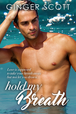 Hold My Breath by Ginger Scott