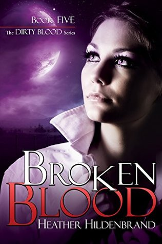 Broken Blood by Heather Hildenbrand