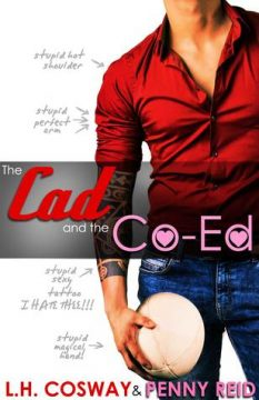 {Review+Giveaway} The Cad and the Co-Ed by Penny Reid & @LHCosway @ReidRomance