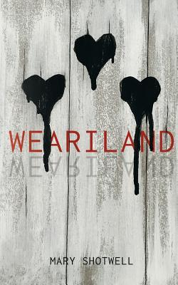 Weariland by Mary Shotwell