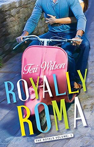 Royally Roma by Teri Wilson