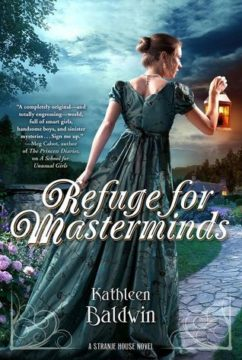 {Review+Guest Post+Giveaway} Refuge for Masterminds by Kathleen Baldwin @KatBaldwin @TorTeen