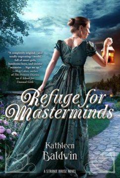 {Review+Guest Post+Giveaway} Refuge for Masterminds by Kathleen Baldwin @KatBaldwin @TorTeen