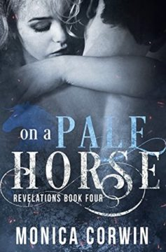 {Teasers+Giveaway} ON A PALE HORSE by MONICA CORWIN