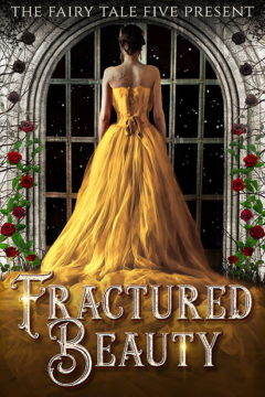 {Giveaway} FRACTURED BEAUTY by The Fairy Tale Five