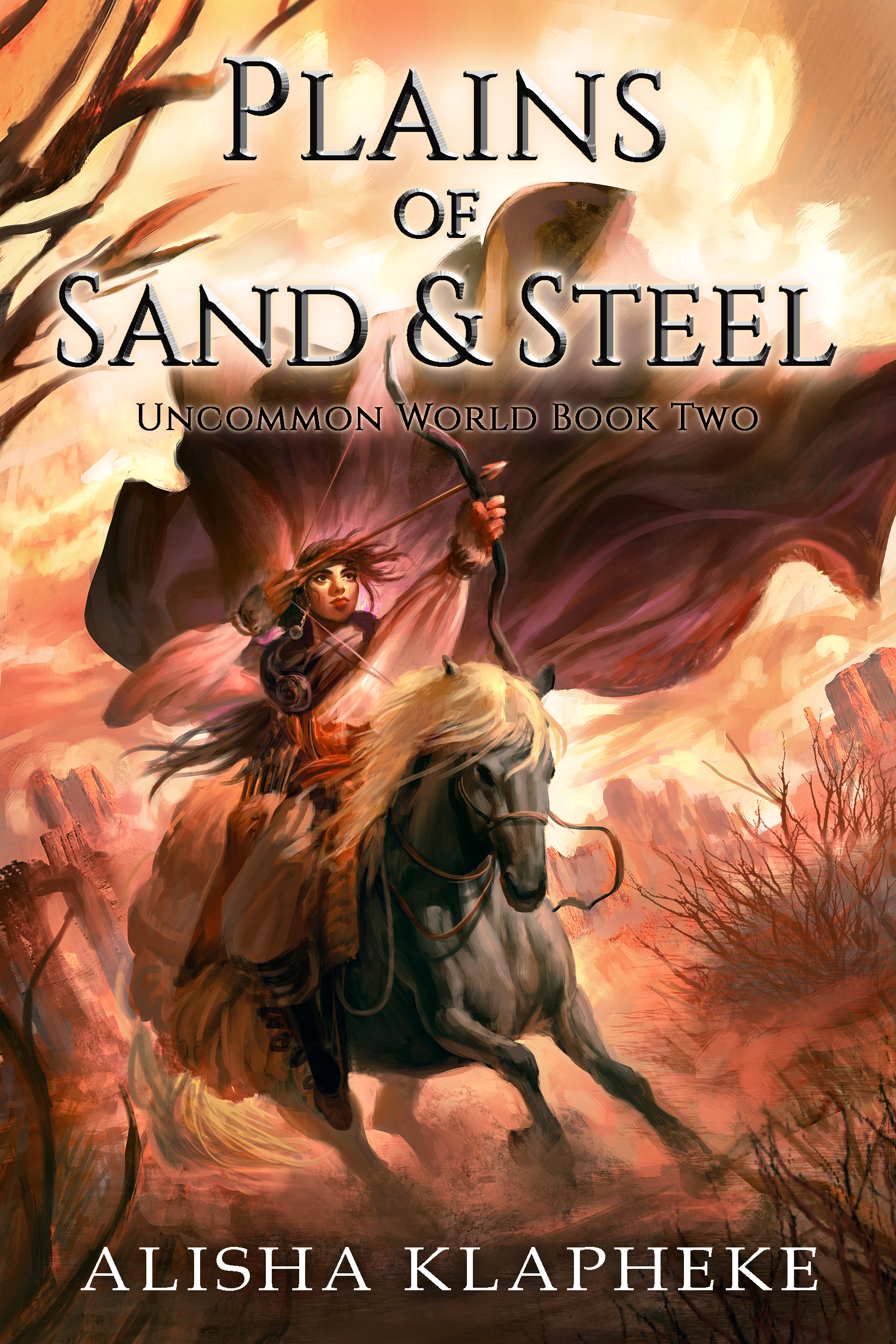 Plains of Sand and Steel by Alisha Klapheke