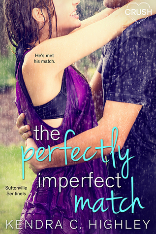 The Perfectly Imperfect Match by Kendra C. Highley