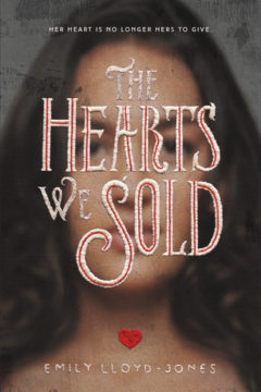 {Review+Giveaway} The Hearts we Sold by Emily Lloyd-Jones @em_llojo ‏@TheNovl @LittleBrownYR ‏