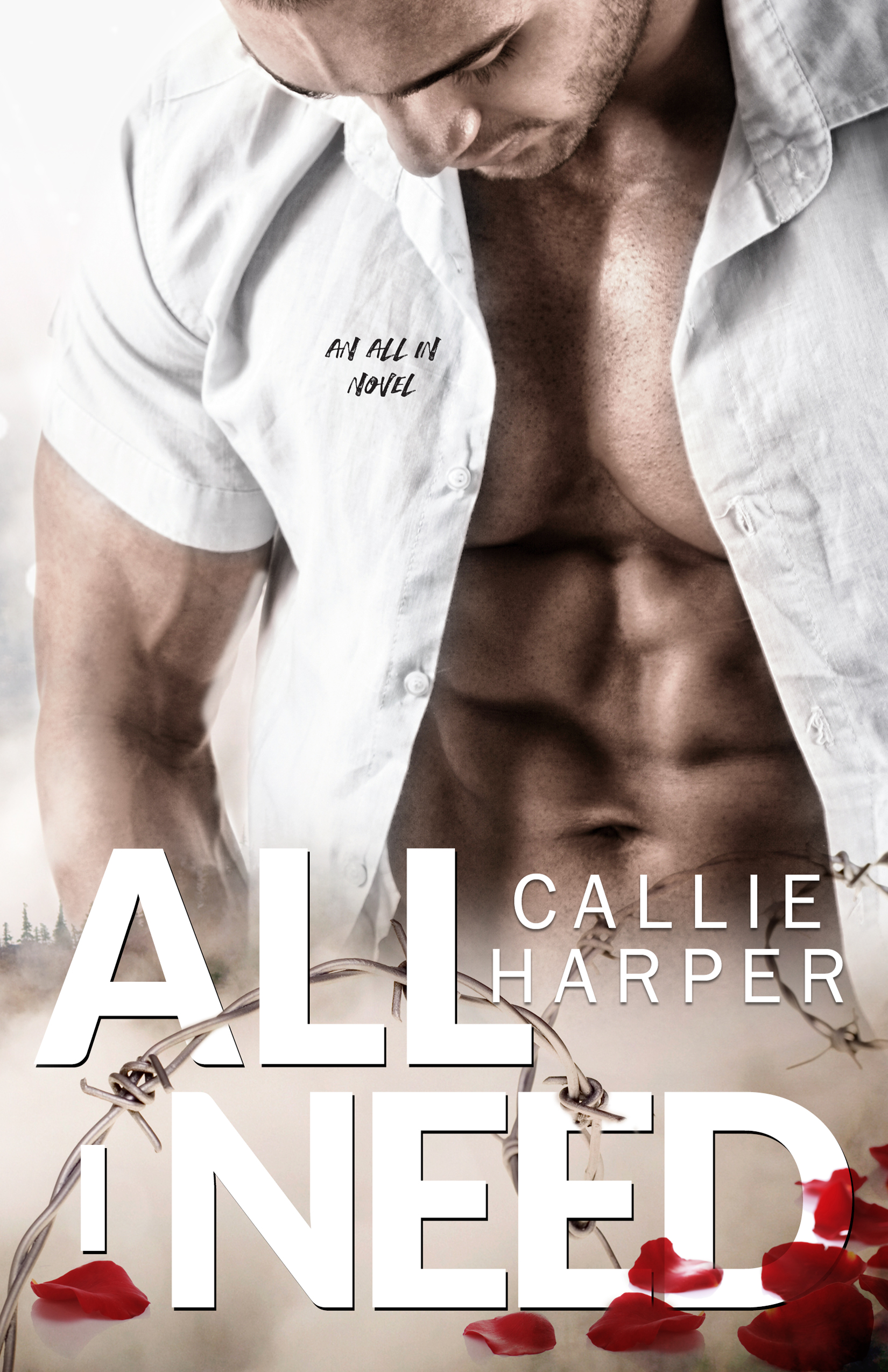 All I Need by Callie Harper