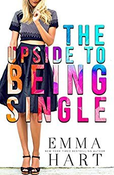 The Upside to Being Single by Emma Hart