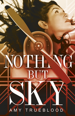 Nothing But Sky by Amy Trueblood