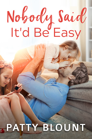 Nobody Said It'd Be Easy by Patty Blount
