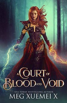 {Review+Giveaway} A Court of Blood and Void by Meg Xuemei X