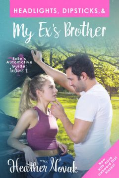 {Review} Headlights, Dipsticks, & My Ex's Brother by Heather Novak