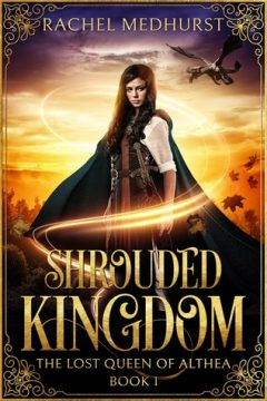 {Excerpt+Giveaway} Shrouded Kingdom by Rachel Medhurst