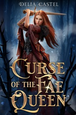 Curse of the Fae Queen by Delia Castel