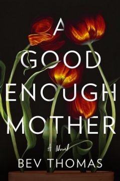 {Interview+Giveaway} A GOOD ENOUGH MOTHER by Bev Thomas