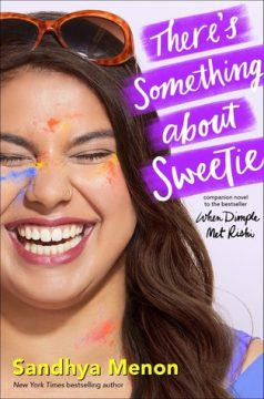 {Review} There's Something About Sweetie by Sandhya Menon