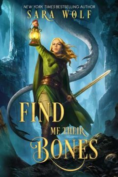 {Review} Find me Their Bones by @Sara_Wolf1 @EntangledTeen