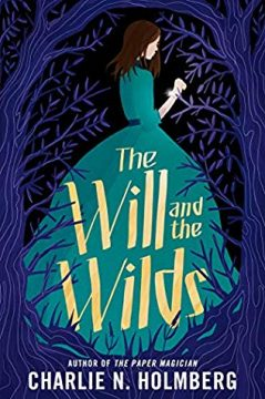 {Review+Giveaway} The Will and the Wilds by Charlie N. Holmberg