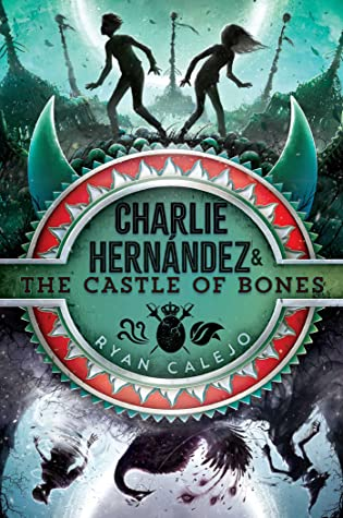 Charlie Hernández the Castle of Bones by Ryan Calejo