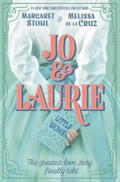 {ARC Review+Giveaway} Jo & Laurie by Margaret Stohl & Melissa de la Cruz