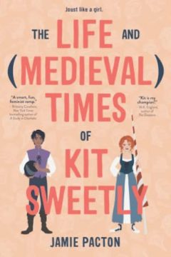 {Review+Giveaway} THE LIFE AND (MEDIEVAL) TIMES OF KIT SWEETLY by Jamie Pacton
