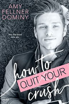 {Review} How to Quit Your Crush by Amy Fellner Dominy