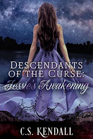 Descendants of the Curse: Jessie's Awakening by C.S. Kendall