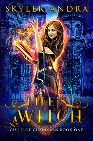 Life's a Witch by Skyler Andra