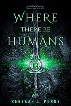 {Release Day Review+Giveaway} Where There Be Humans by Rebekah L. Purdy