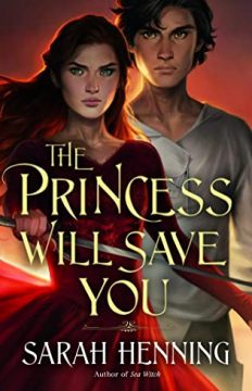 {Review+Giveaway} The Princess Will Save You by Sarah Henning