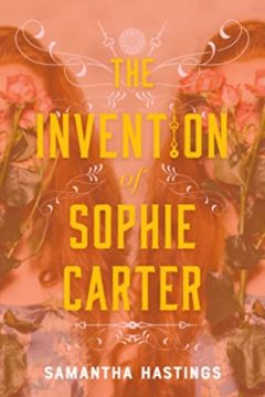 {Review} The Invention of Sophie Carter by Samantha Hastings @HastingSamantha @SwoonReads