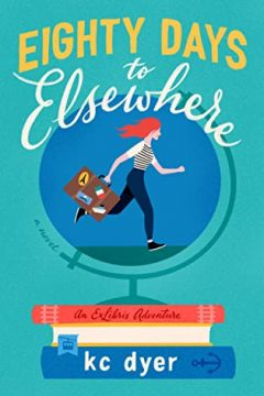{Review} Eighty Days to Elsewhere by KC Dyer