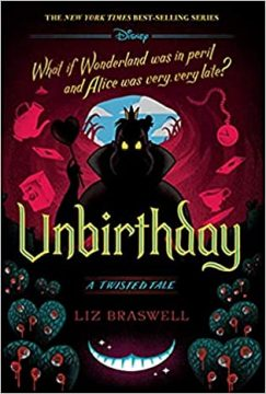 {Review+Giveaway} Unbirthday by @LizBraswell @DisneyBooks #TwistedTale