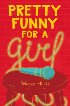 {Exclusive Author Reading+Giveaway} Pretty Funny for a Girl by Rebecca Elliott