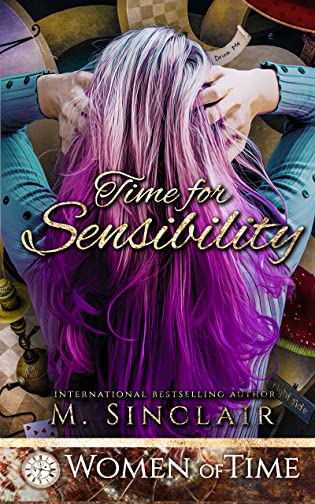 Time for Sensibility: Only Time Will Tell by M. Sinclair