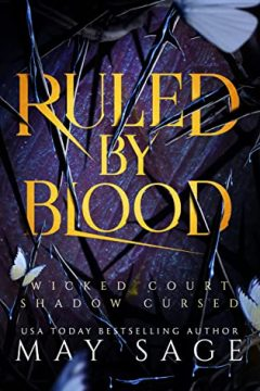 {ARC Review} Ruled by Blood by May Sage