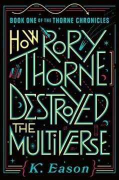 {Review} How Rory Thorne Destroyed the Multiverse by K. Eason