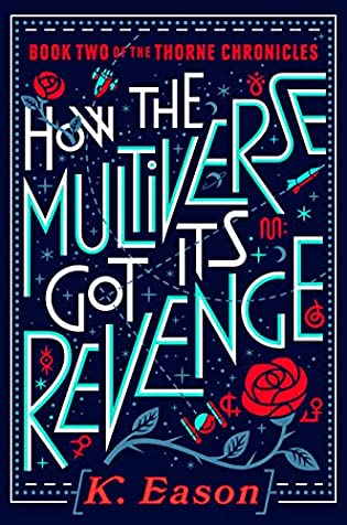 How the Multiverse Got Its Revenge by K. Eason