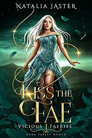 Kiss the Fae (Vicious Faeries, #1) by Natalia Jaster