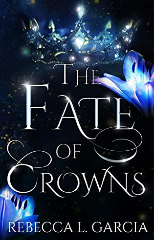The Fate of Crowns by Rebecca L. Garcia