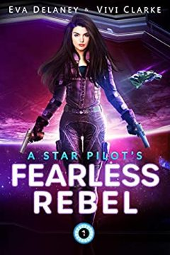 {Review+Giveaway} A Star Pilot's Fearless Rebel by Eva Delaney & Vivi Clarke