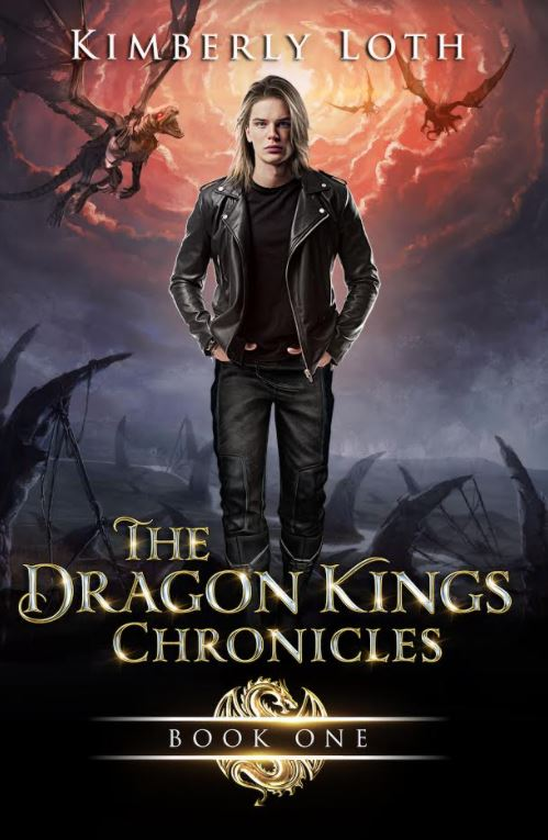 The Dragon King Chronicles: Book 1 by Kimberly Loth